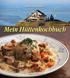 Mein Hüttenkochbuch - Schneider, Susi