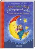 Drei-Fünf-Acht-Minutengeschichten zum Kuscheln und Träumen / 3-5-8 Minutengeschichten Bd.1