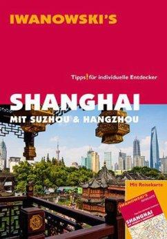 Iwanoski´s Shanghai mit Suzhou & Hangzhou