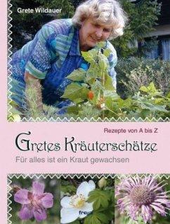 Gretes Kräuterschätze - Wildauer, Grete