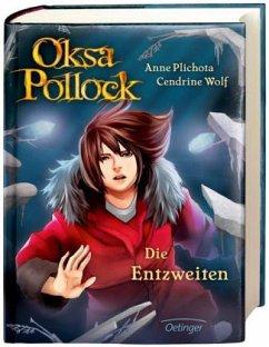 Die Entzweiten / Oksa Pollock Bd.5 - Plichota, Anne; Wolf, Cendrine