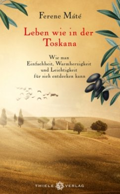 Leben wie in der Toskana - Máté, Ferenc