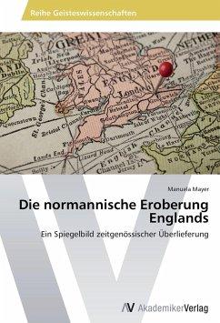 Die normannische Eroberung Englands