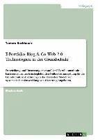 E-Portfolio, Blog & Co. Web 2.0 Technologien in der Grundschule