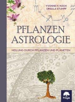 Pflanzenastrologie - Koch, Yvonne H.; Stumpf, Ursula