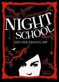 Der den Zweifel sät / Night School Bd.2