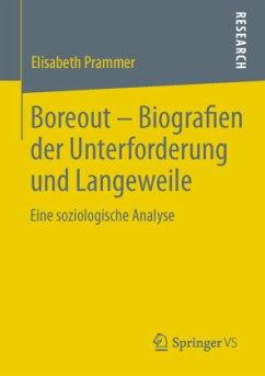 Boreout - Biografien der Unterforderung und Lan...