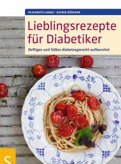 Lieblingsrezepte für Diabetiker - Lange, Elisabeth; Büscher, Astrid