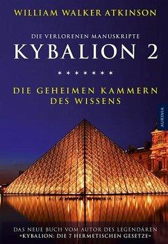 Kybalion 2 - Die geheimen Kammern des Wissens - Atkinson, William Walker