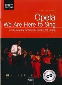 Opela - We are here to sing. Chorleiterausgabe inkl. AudioCD