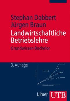 Landwirtschaftliche Betriebslehre - Dabbert, Stephan; Braun, Jürgen