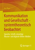 Kommunikation und Gesellschaft - systemtheoretisch beobachtet