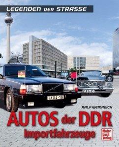 Autos der DDR - Importfahrzeuge - Weinreich, Ralf; Suhr, Christian