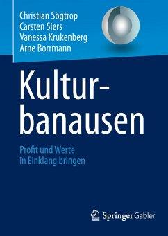 Kulturbanausen - Sögtrop, Christian; Siers, Carsten; Krukenberg, Vanessa