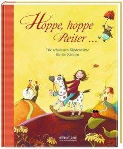 Hoppe, hoppe Reiter - Die schönsten Kinderreime für die Kleinen - Ende, Michael; Guggenmos, Josef; Halbey, Hans A.; Knister; Maar, Paul