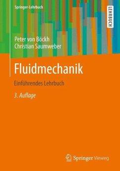 Fluidmechanik - Böckh, Peter von; Saumweber, Christian