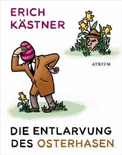 Die Entlarvung des Osterhasen - Kästner, Erich