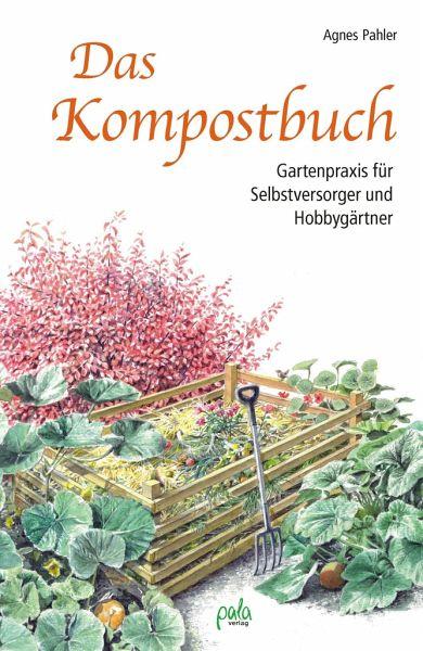 Geliebte Das Kompostbuch von Agnes Pahler portofrei bei bücher.de bestellen #WR_08