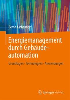 Energiemanagement durch Gebäudeautomation - Aschendorf, Bernd