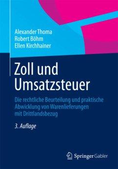 Zoll und Umsatzsteuer - Thoma, Alexander;Böhm, Robert;Kirchhainer, Ellen