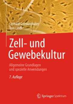 Zell- und Gewebekultur - Gstraunthaler, Gerhard; Lindl, Toni