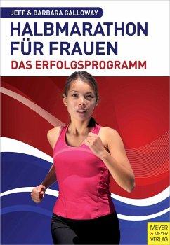 Halbmarathon für Frauen - Das Erfolgsprogramm - Galloway, Jeff; Galloway, Barbara