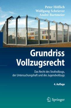 Grundriss Vollzugsrecht - Höflich, Peter;Schriever, Wolfgang;Bartmeier, André
