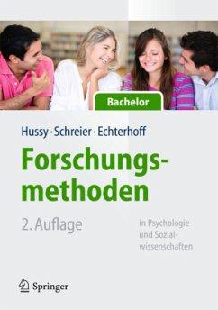 Forschungsmethoden in Psychologie und Sozialwissenschaften - für Bachelor - Hussy, Walter; Schreier, Margrit; Echterhoff, Gerald