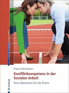 Konfliktkompetenz in der Sozialen Arbeit - Herrmann, Franz