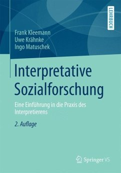 Interpretative Sozialforschung - Kleemann, Frank; Krähnke, Uwe; Matuschek, Ingo