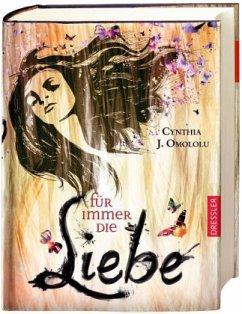 Für immer die Liebe / Für immer Bd.2 - Omololu, Cynthia J.