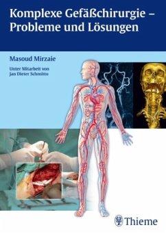Komplexe Gefäßchirurgie - Probleme und Lösungen - Mirzaie, Masoud