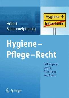 Hygiene - Pflege - Recht - Höfert, Rolf;Schimmelpfennig, Markus