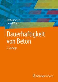 Dauerhaftigkeit von Beton - Stark, Jochen;Wicht, Bernd