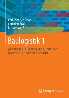 Baulogistik 1 - Bisani, Karl Friedrich; Bosl, Christian; Weiß, Richard