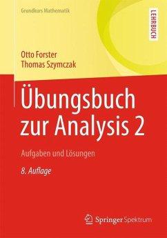 Übungsbuch zur Analysis 2 - Forster, Otto; Szymczak, Thomas