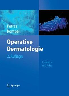 Operative Dermatologie - Petres, Johannes; Rompel, Rainer