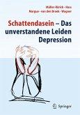 Schattendasein - Das unverstandene Leiden Depression