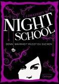 Denn Wahrheit musst du suchen / Night School Bd.3