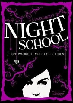 Denn Wahrheit musst du suchen / Night School Bd.3 - Daugherty, C. J.