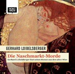 Die Naschmarkt-Morde, 4 Audio-CDs - Loibelsberger, Gerhard