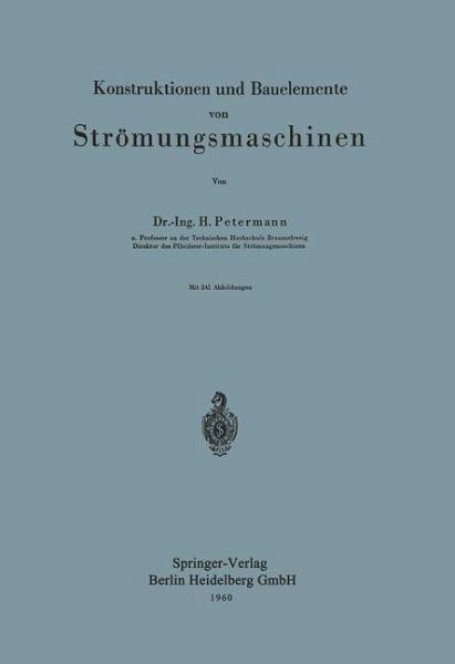 Konstruktionen und Bauelemente von Strömungsmaschinen von H ...