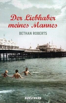 """Bethan Roberts """"Der Liebhaber meines Mannes"""""""