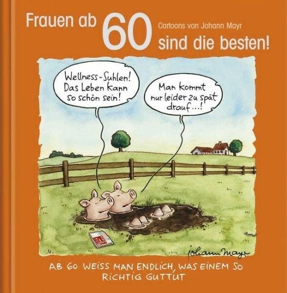Frauen ab 60 sind die besten! - Buch - buecher.de
