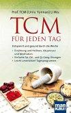 TCM für jeden Tag. Entspannt und gesund durch die Woche