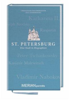 St. Petersburg. Eine Stadt in Biographien - Bauermeister, Christiane; Gerberding, Eva