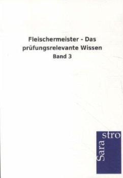 Fleischermeister - Das prüfungsrelevante Wissen