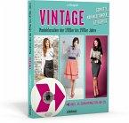 Vintage - Modeklassiker der 1920er bis 1970er Jahre - Schnitte, Nähanleitungen, Styleguide