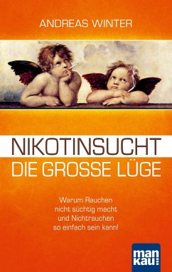 Nikotinsucht - die große Lüge - Winter, Andreas