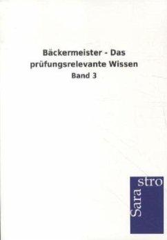Bäckermeister - Das prüfungsrelevante Wissen